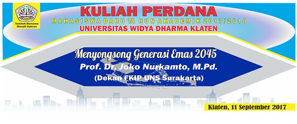Kuliah Perdana Univesita Widya Dharma Klaten Tahun Akademik 2017/ 2018